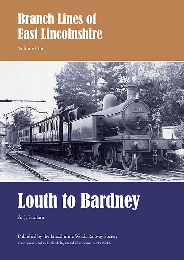 Branch Lines of Lincolnshire - Louth to Bardney by A.J. Ludlam